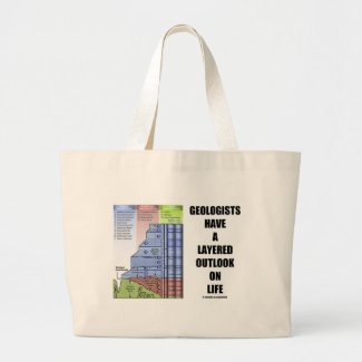 Geologists Have A Layered Outlook On Life (Humor) Canvas Bag