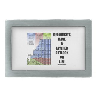 Geologists Have A Layered Outlook On Life (Humor) Rectangular Belt Buckle