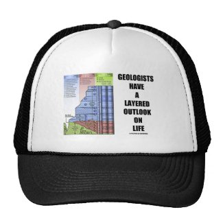 Geologists Have A Layered Outlook On Life (Humor) Hat