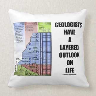 Geologists Have A Layered Outlook On Life Throw Pillow