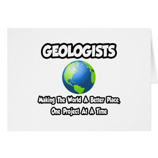 Geologists...Making the World a Better Place Card