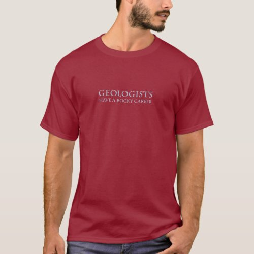 Geologists Rocky Career T_Shirt