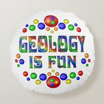 Beach Themed Geology is Fun Round Pillow