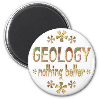 GEOLOGY Nothing Better Fridge Magnet