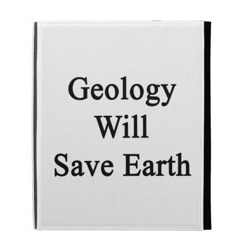 Geology Will Save Earth iPad Folio Cases