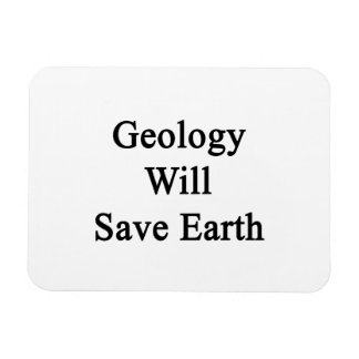 Geology Will Save Earth Rectangle Magnet