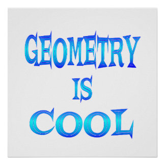 Geometry is Cool Poster