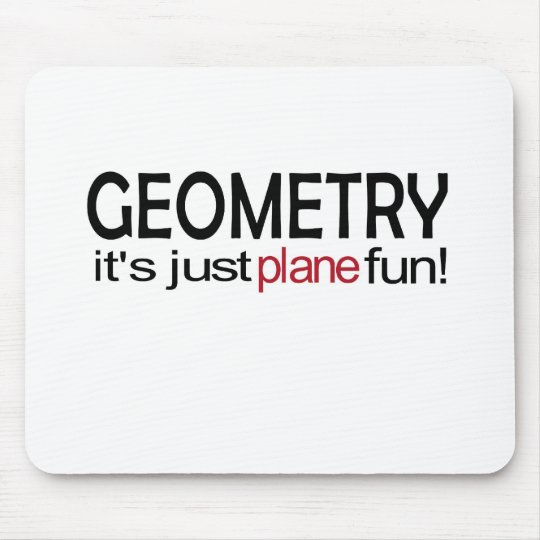 Geometry _ it's just plane fun mouse pad