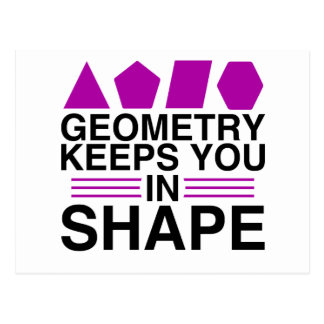 Geometry Keeps you in Shape Math Pun Joke Postcard