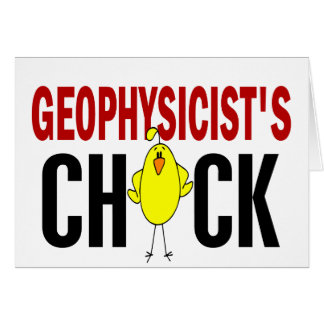 Geophysicist's Chick 1 Greeting Card