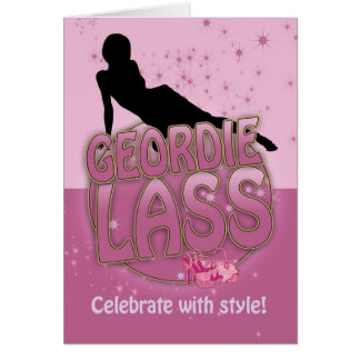 Geordie Lass Birthday Card - Celebrate With Style