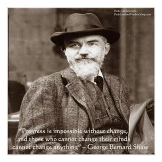 "George B Shaw ""Change Anything"" Poster"