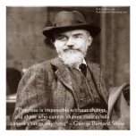 """George B Shaw """"Change Anything"""" Poster Posters"""
