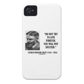 George B. Shaw Do Not Live Forever Not Succeed iPhone 4 Case-Mate Case