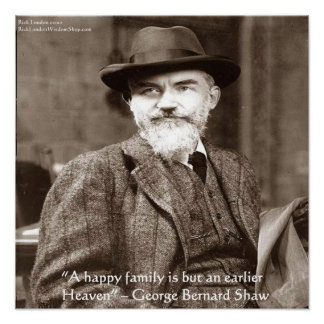 "George B Shaw ""Family/Heaven"" Wisdom Quote Gifts Poster"