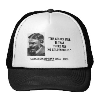 George B. Shaw Golden Rule No Golden Rules Hat