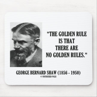 George B. Shaw Golden Rule No Golden Rules Mouse Pad
