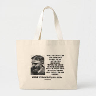 George B. Shaw I Don't Believe In Circumstances Large Tote Bag