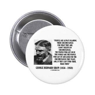 George B. Shaw I no cree en circunstancias Pins