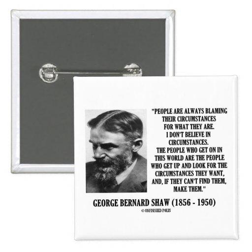 George B. Shaw I no cree en circunstancias Chapa Cuadrada 5 Cm