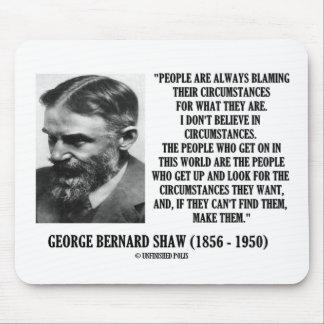 George B Shaw I no cree en circunstancias Alfombrilla De Ratones