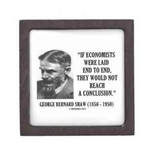 George B. Shaw If Economists Laid Not Conclusion Jewelry Box