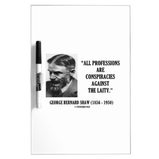 George B. Shaw Professions Conspiracies Laity Dry-Erase Board