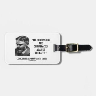 George B. Shaw Professions Conspiracies Laity Luggage Tag