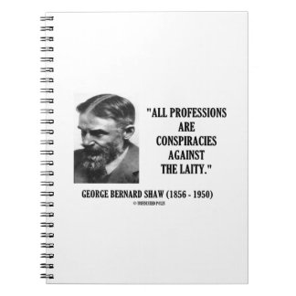 George B. Shaw Professions Conspiracies Laity Spiral Notebook