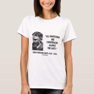 George B. Shaw Professions Conspiracies Laity T-Shirt