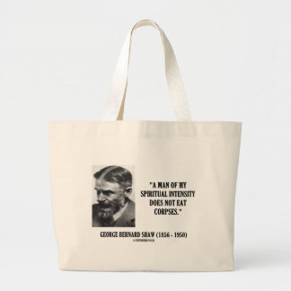 George B. Shaw Spiritual Intensity Not Eat Corpses Canvas Bag