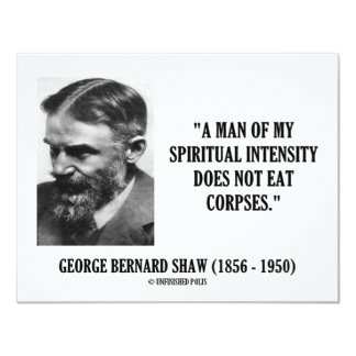George B. Shaw Spiritual Intensity Not Eat Corpses Card