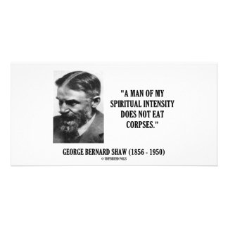George B. Shaw Spiritual Intensity Not Eat Corpses Photo Card