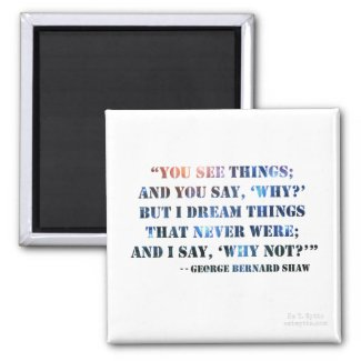 George Bernard Shaw Inspirational Quote Magnet