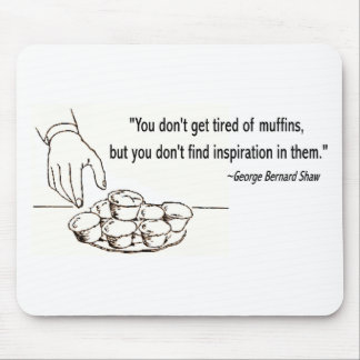George Bernard Shaw Muffin Quote Mouse Pad