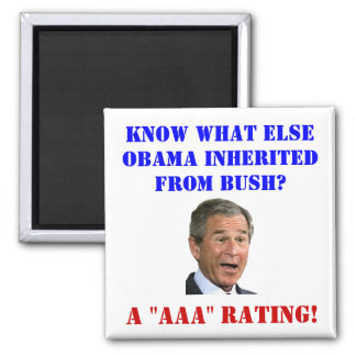 George Bush: AAA Rating 2 Inch Square Magnet