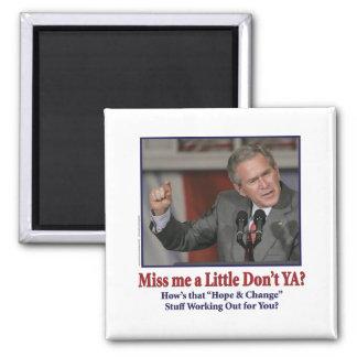 George Bush/Miss Me Just a Little? Magnet