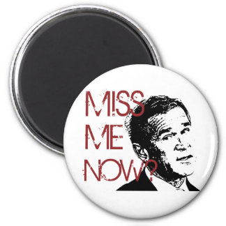 George Bush Miss Me Now Magnet