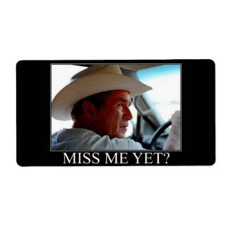 ¿George Bush/Miss Me todavía? Etiquetas De Envío