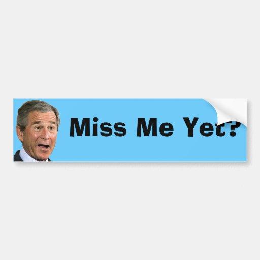 George Bush:  ¿Miss Me todavía? Pegatina Para Auto