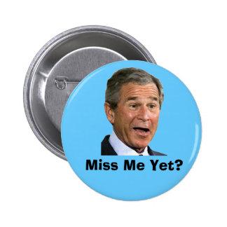 George Bush:  ¿Miss Me todavía? Pin Redondo 5 Cm