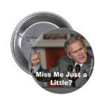 ¿George Bush/Miss Me un poco? Pin Redondo 5 Cm
