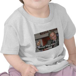 ¿George Bush/Miss Me un poco? Camisetas