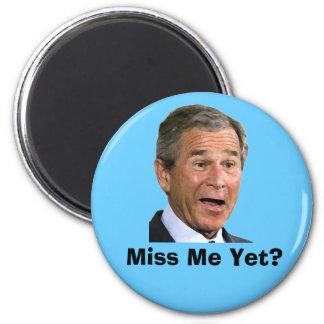George Bush: Miss Me Yet? 2 Inch Round Magnet