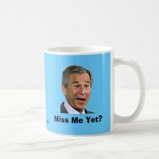 George Bush: Miss Me Yet? Coffee Mug