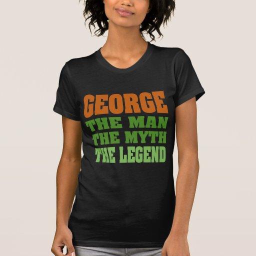 ¡George - el hombre, el mito, la leyenda! Tee Shirts