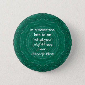 George Eliot Inspirational Motivational Quotation Button