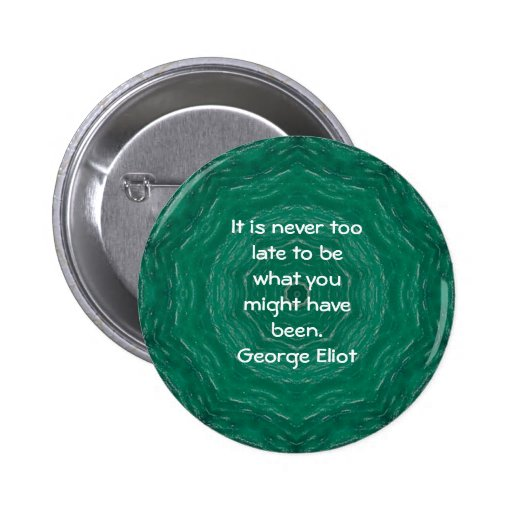 George Eliot Inspirational Motivational Quotation Button