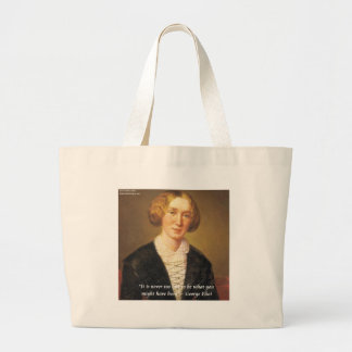 """George Eliot """"Never Too Late"""" Quote Large Tote Bag"""