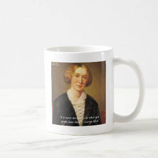 "George Eliot ""Never Too Late"" Quote Coffee Mugs"